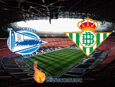 Soi kèo nhà cái Deportivo Alaves vs Real Betis – 19h00 – 13-09-2020