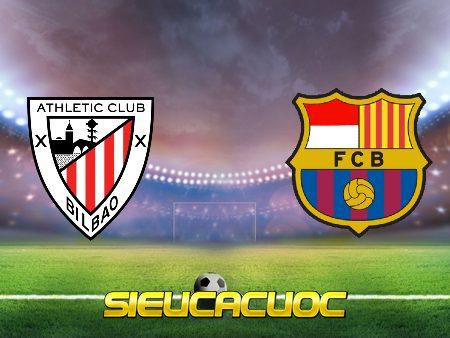 Soi kèo nhà cái Ath Bilbao vs Barcelona – 03h00 – 07/01/2021