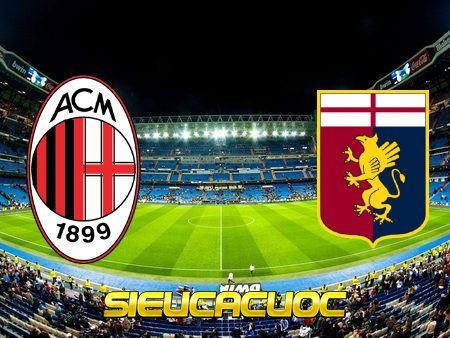 Soi kèo nhà cái AC Milan vs Genoa – 17h30 – 18/04/2021