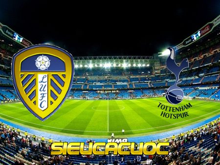 Soi kèo nhà cái Leeds Utd vs Tottenham Hotspur – 18h30 – 08/05/2021