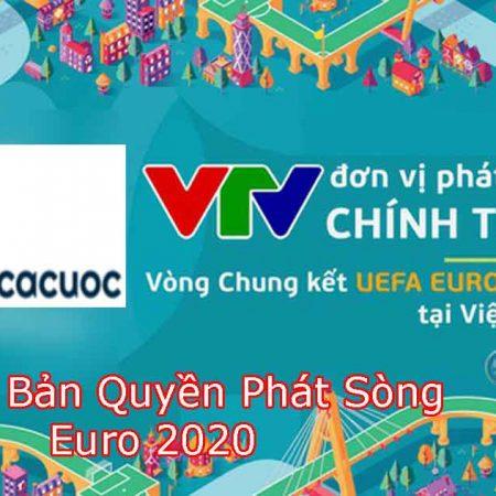 Đơn vị nào sở hữu bản quyền truyền hình Euro 2020